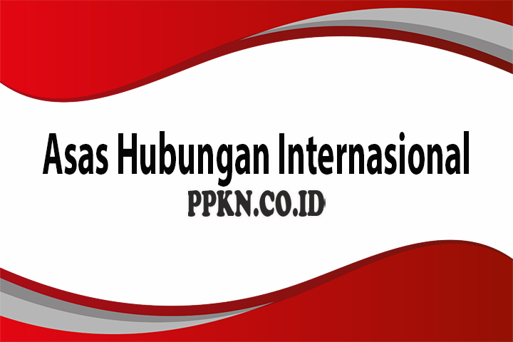 Asas Hubungan Internasional