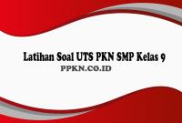Latihan Soal UTS PKN SMP Kelas 9