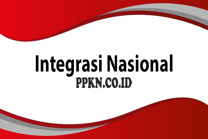 Pengertian Integrasi Nasional Adalah : Syarat, Contoh ...
