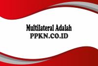 Multilateral Adalah
