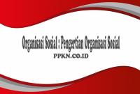 Organisasi Sosial : Pengertian Organisasi Sosial