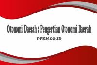Otonomi Daerah : Pengertian Otonomi Daerah