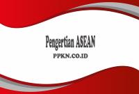 Pengertian ASEAN