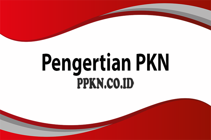 Pengertian PKN