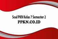 Soal PKN Kelas 7 Semester 2