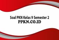 Soal PKN Kelas 9 Semester 2