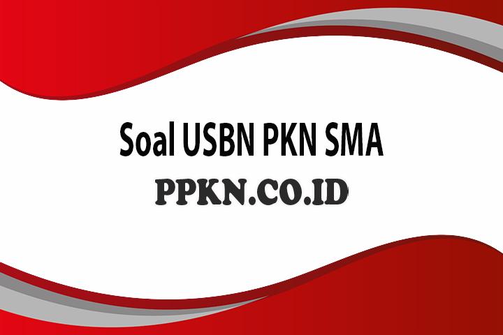 Soal USBN PKN SMA