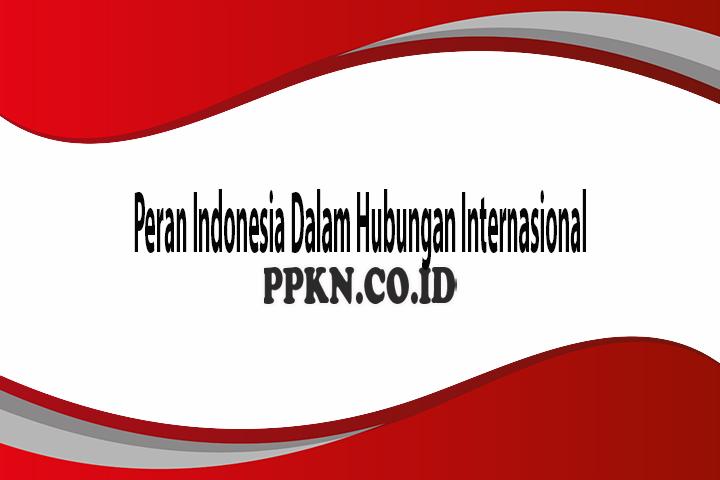 gambar Peran Indonesia Dalam Hubungan Internasional