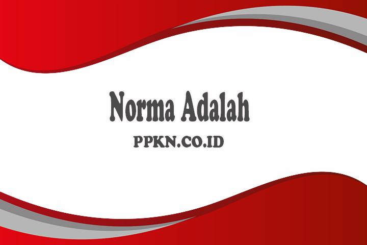 Norma Adalah : Pengertian Norma