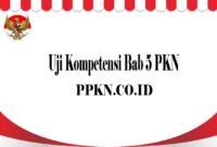 Uji Kompetensi Bab 5 PKN