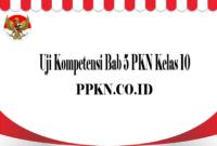 Uji Kompetensi Bab 5 PKN Kelas 10
