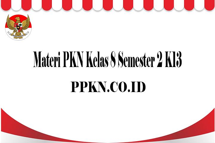 Materi PKN Kelas 8 Semester 2 K13