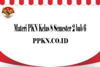 Materi PKN Kelas 8 Semester 2 bab 6