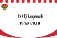 PKN Uji Kompetensi 6