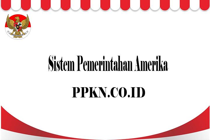 Sistem Pemerintahan Amerika
