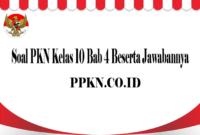 Soal PKN Kelas 10 Bab 4 Beserta Jawabannya
