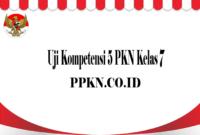 Uji Kompetensi 5 PKN Kelas 7