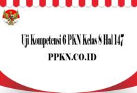 Uji Kompetensi 6 PKN Kelas 8 Hal 147