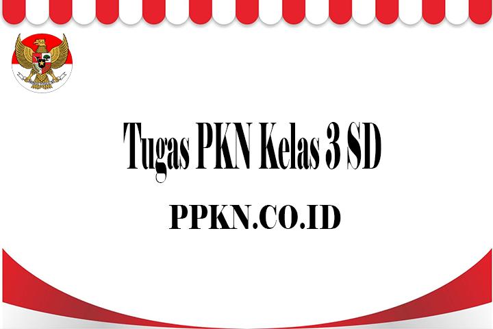 Tugas PKN Kelas 3 SD