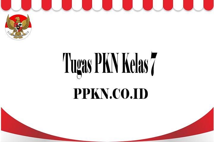 Tugas PKN Kelas 7