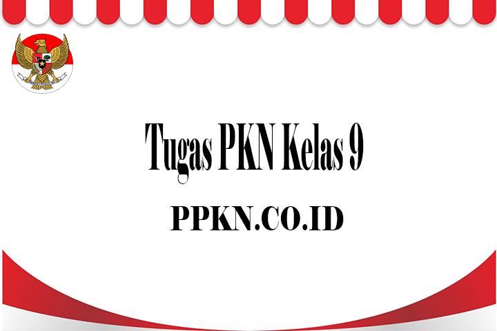 Tugas PKN Kelas 9