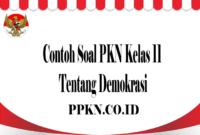 Contoh Soal PKN Kelas 11 Tentang Demokrasi