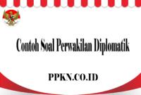 Contoh Soal Perwakilan Diplomatik
