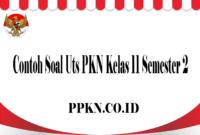 Contoh Soal Uts PKN Kelas 11 Semester 2