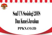 Soal UN Sosiologi 2018 Dan Kunci Jawaban