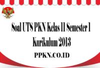 Soal UTS PKN Kelas 11 Semester 1 Kurikulum 2013