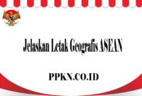 Jelaskan Letak Geografis ASEAN