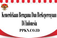Kemerdekaan Beragama Dan Berkepercayaan Di Indonesia