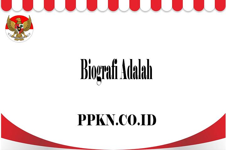 Biografi Adalah