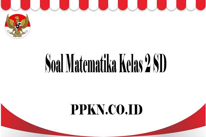 Soal Matematika Kelas 2 SD