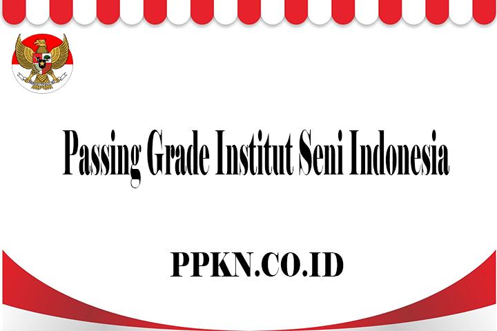 Passing Grade Institut Seni Indonesia