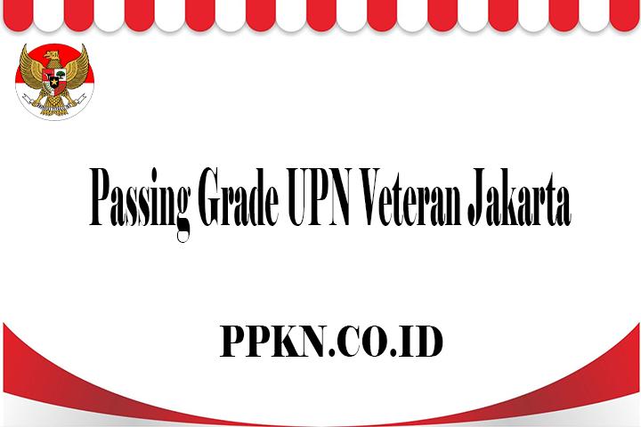 Passing Grade UPN Veteran Jakarta