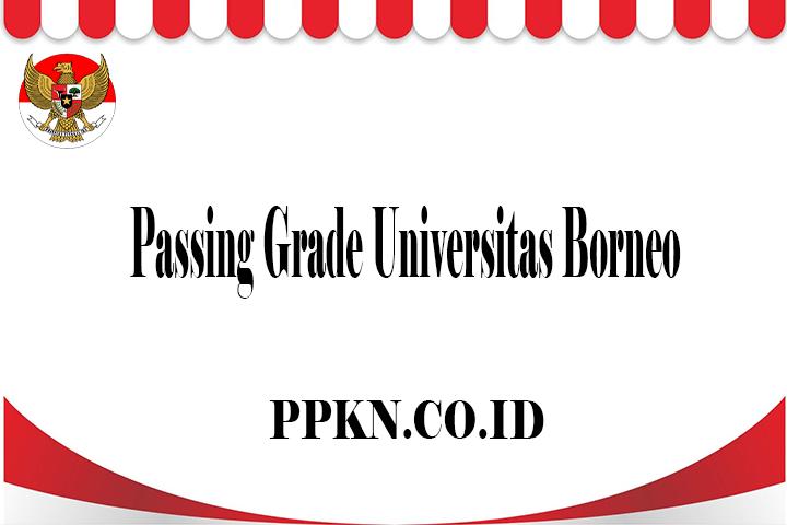 Passing Grade Universitas Borneo